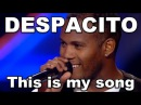 DESPACITO VOICE DESPACITO X Factor MIND BLOWING FUN Luis Fonsi DESPACITO Covers Daddy Yankee