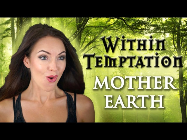 🌿 Within Temptation - Mother Earth (Cover by Minniva featuring Quentin Cornet)