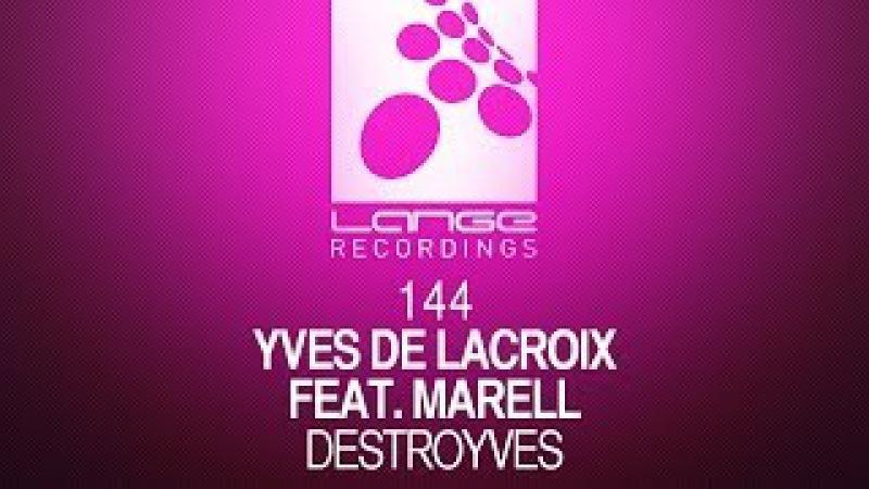 Yves De Lacroix feat. Marell - Destroyves (Original Mix) [OUT NOW]