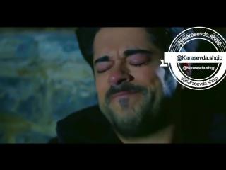 Kara Sevda - Omuzumda ağlayan bir.mp4