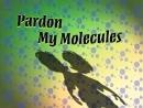 Кряк-Бряк (серия 14) - Молекулярные метаморфозы (Quack Pack - Pardon My Molecules)
