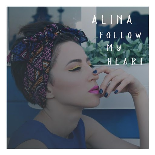 Alina альбом Follow My Heart