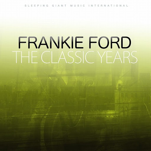 Frankie Ford альбом The Classic Years