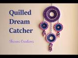 Quilled Dream Catcher  DIY Dream Catcher