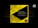 Victor Special - Blazing  Light Faces (Inc Unix SL  Stella Project Remixes)