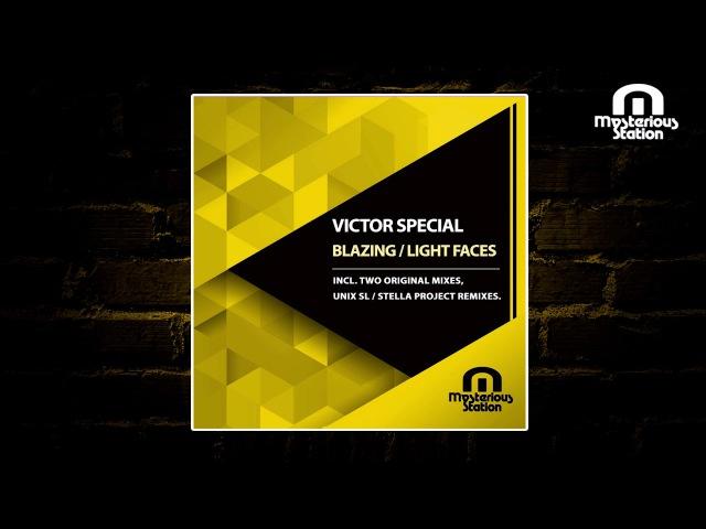 Victor Special - Blazing / Light Faces (Inc Unix SL / Stella Project Remixes)