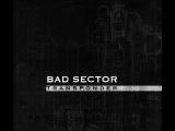 Bad Sector - Waal