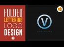 Folded Lettering Logo Design Tutorial   Illustrator Tutorial   Satori Graphics