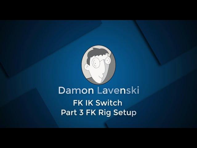 03 FK IK Switch Part 3 FK Rig Setup