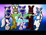 [SFM FNAF OC] Don't Stop Collab.