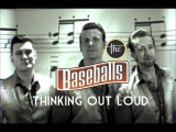 The Baseballs - Thinking Out Loud (official video)