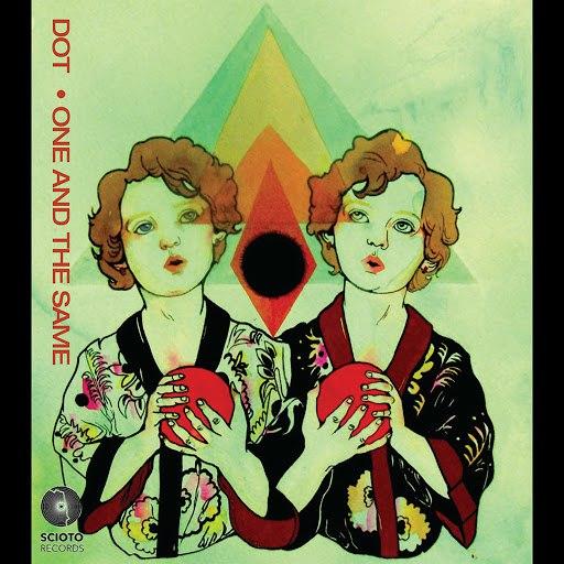 Dot альбом One and the Same