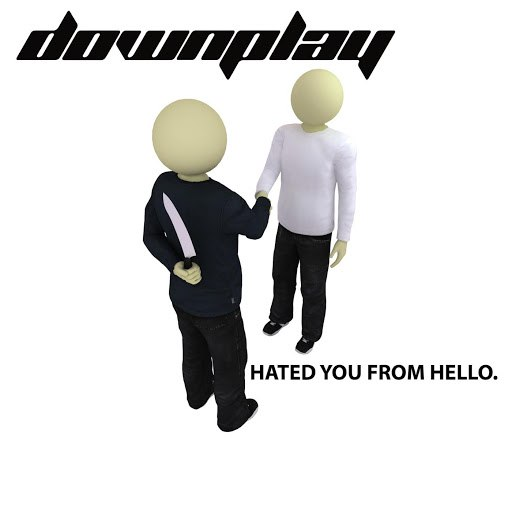 Downplay альбом Hated You From Hello
