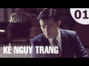 [YoYo Dramas] Kẻ Ngụy Trang - Tập 1 (Thuyết Minh)