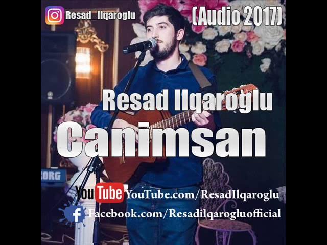 Resad Ilqaroglu - Canimsan (2017)