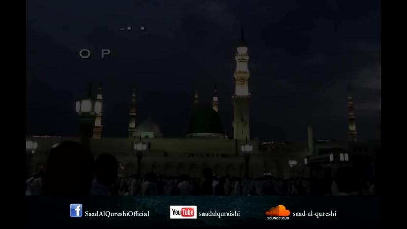 Beautiful Naat - Ya Nabi Salam Alayka - یا نبی سلام علیک By Saad Al Quraishi - [www.flushyoutube.com].mp4