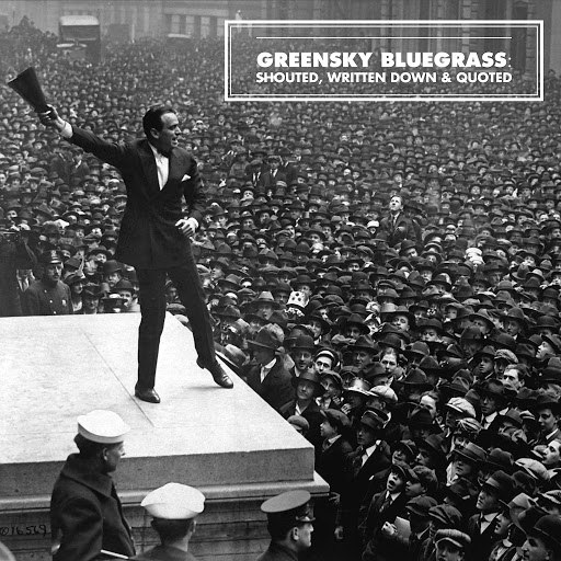Greensky Bluegrass альбом Shouted, Written Down & Quoted