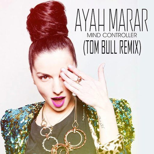 Ayah Marar альбом Mind Controller (Tom Bull Remix)