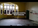 Abandoned Hospital West Yorkshire