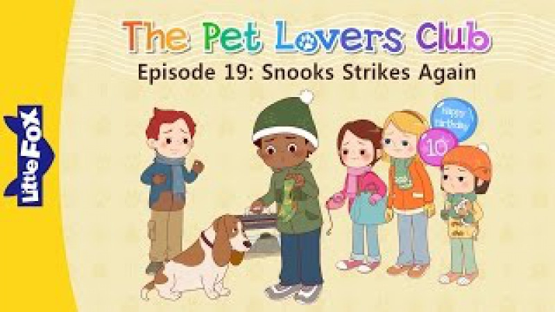 The Pet Lovers Club 19: Snooks Strikes Again | Level 3 | By Little Fox