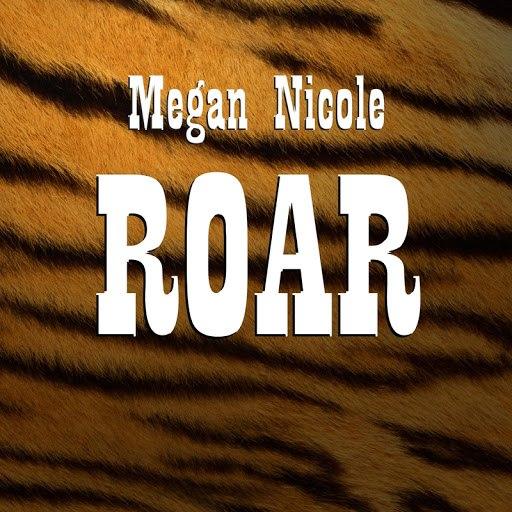 Megan Nicole альбом Roar (originally by Katy Perry)