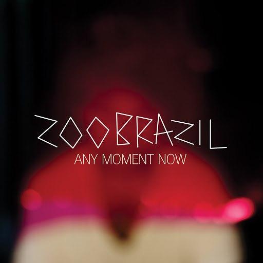 Zoo Brazil альбом Any Moment Now (Bonus Track Version)