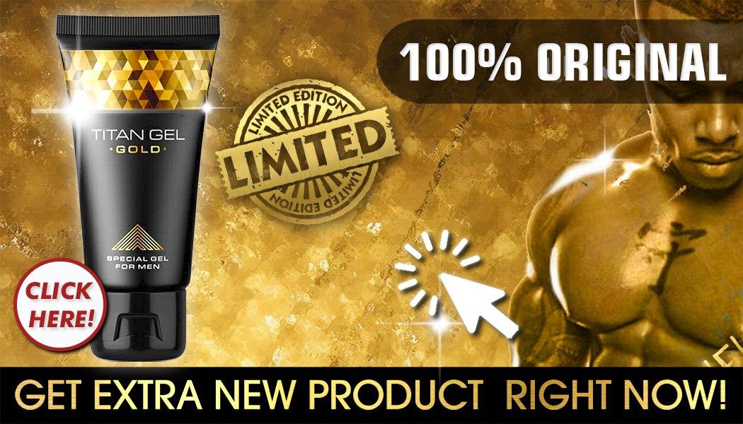 gold titan gel 2017 extra power for men size growth enhancement