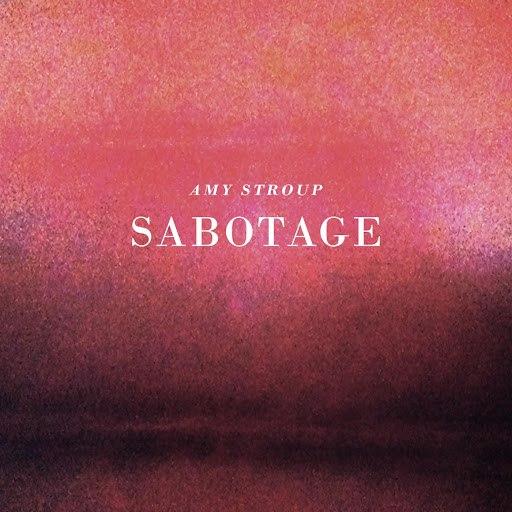 Amy Stroup альбом Sabotage
