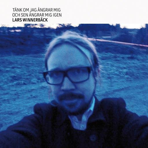 Lars Winnerbäck альбом Tänk om jag ångrar mig och sen ångrar mig igen (Bonus Version)