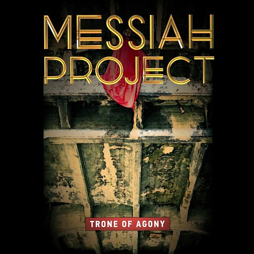 Messiah Project альбом Throne of Agony