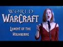 World of Warcraft Lament of the Highborne Video Games Live Jillian Aversa Russell Brower