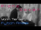Yann Tiersen   Fytch Amelie  Piano Cover
