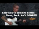 Easy ways to combine scales guitar lesson for all musical genres expand the fretboard