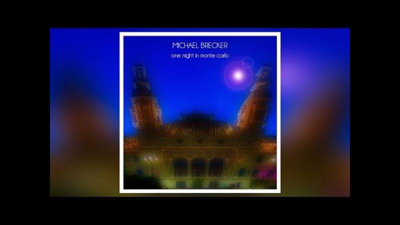 Michael Brecker with John McLaughlin - One Night in Monte Carlo (Full Album)