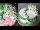 Cách Làm Bánh Kem Đơn Giản Đẹp ( 162 ) Cake Icing Tutorials Buttercream ( 162 )
