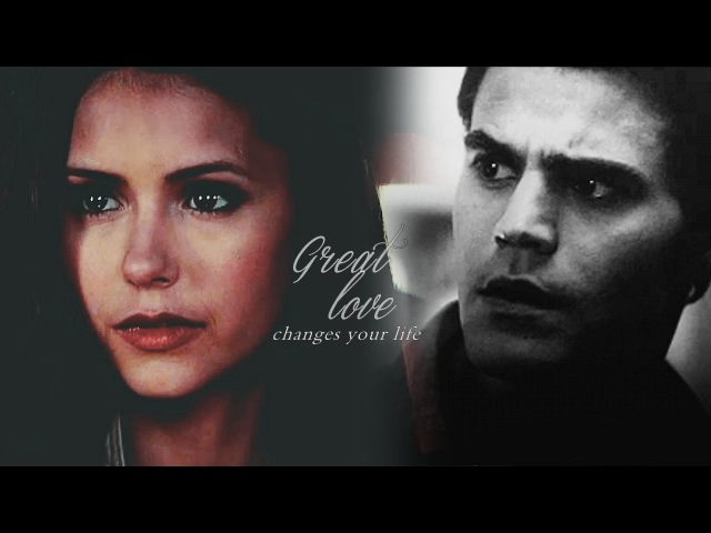 Stefan Elena I Great love changes your life.