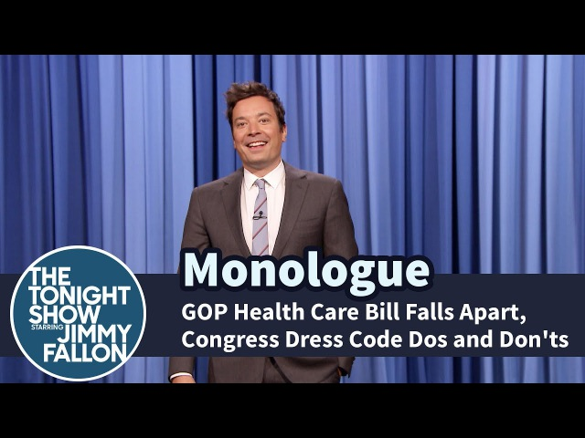 GOP Health Care Bill Falls Apart, Congress Dress Code Dos and Don'ts - Monologue