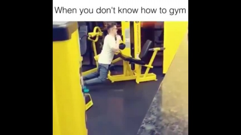 When u don't know how to gym and u are too sexy落