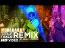 Mubarakan Title Song Remix Anil Kapoor Arjun Kapoor Ileana Athiya Abhijit Vaghani