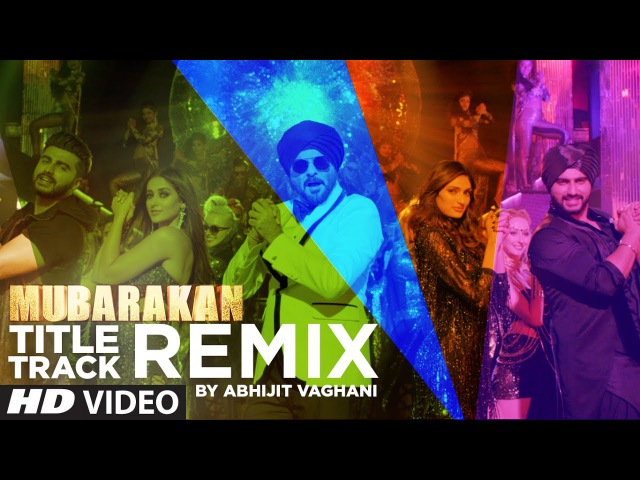 Mubarakan Title Song (Remix) | Anil Kapoor | Arjun Kapoor | Ileana | Athiya | Abhijit Vaghani