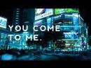 Empathy● • - you come to me