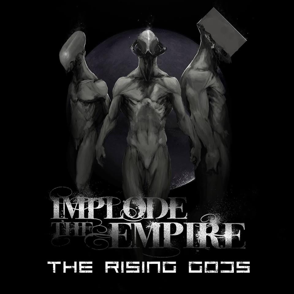 Implode the Empire - The Rising Gods (2017)