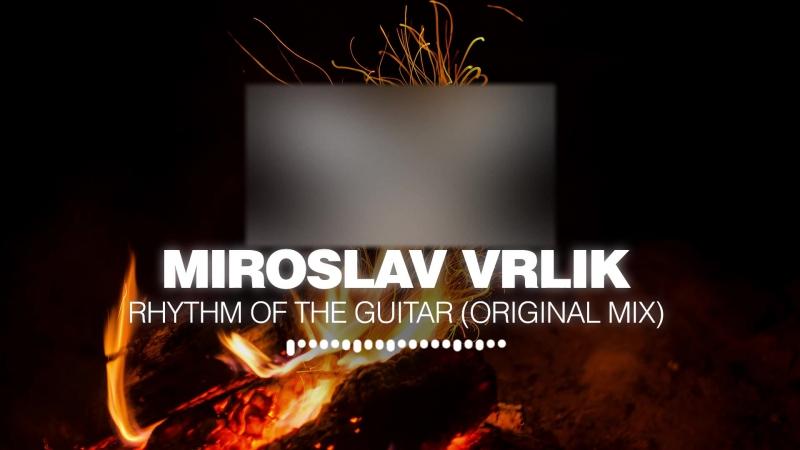 Miroslav Vrlik - Rhythm Of The Guitar [Silk Music] [Full HD,1920x1080]