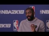 Кайри Ирвинг про NBA 2K18