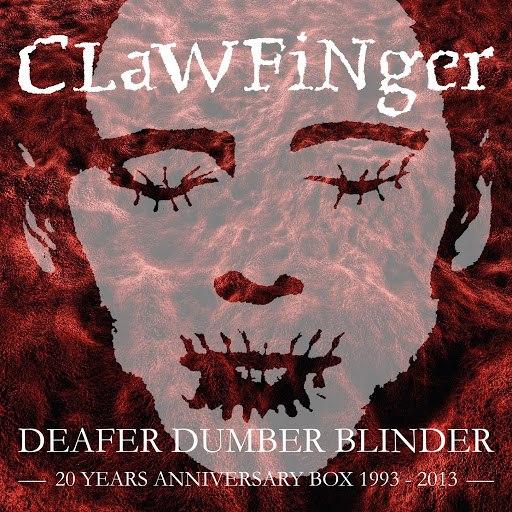 Clawfinger альбом Deafer Dumber Blinder