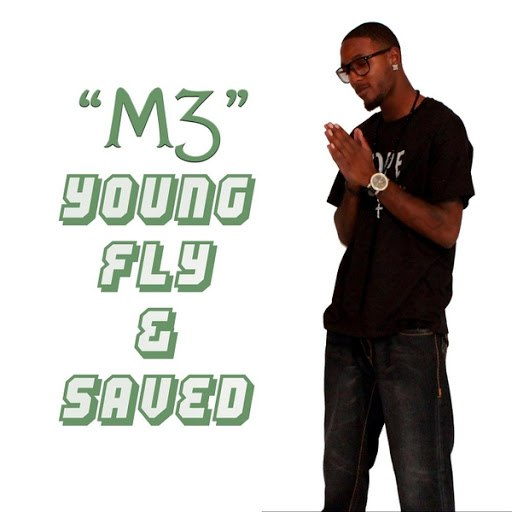 M3 альбом Young, Fly & Saved (feat. Brotha Dre)