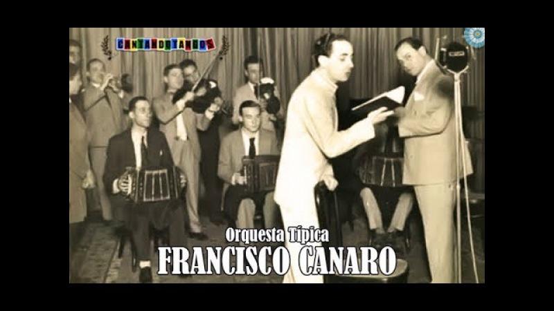 FRANCISCO CANARO ERNESTO FAMA VAMOS CORAZON TANGO 1941