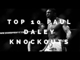 TOP 10 PAUL DALEY KNOCKOUTS