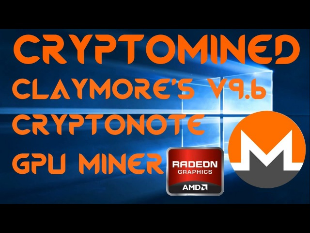 Claymore's V9.6 Cryptonote AMD GPU Miner For Windows Monero Mining