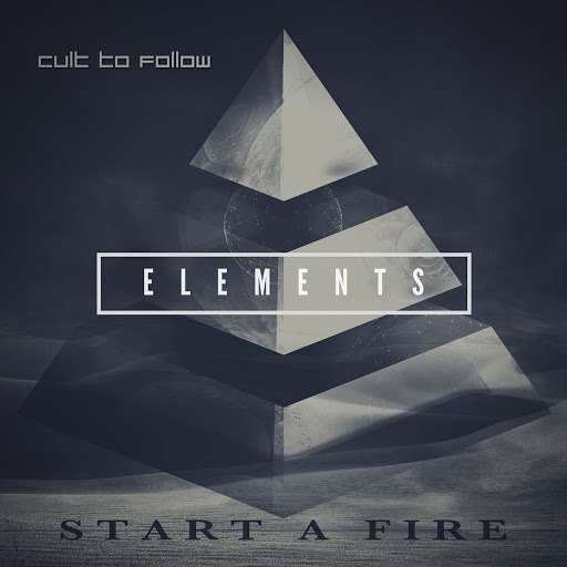 Cult To Follow альбом Start a Fire - Elements